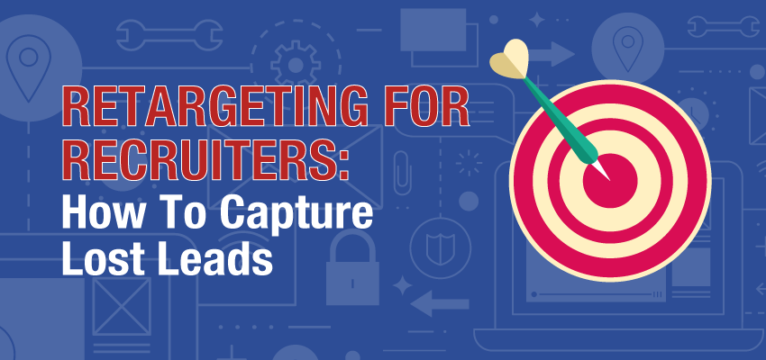Retargeting For Recruiters How To Capture Lost Leads Banner