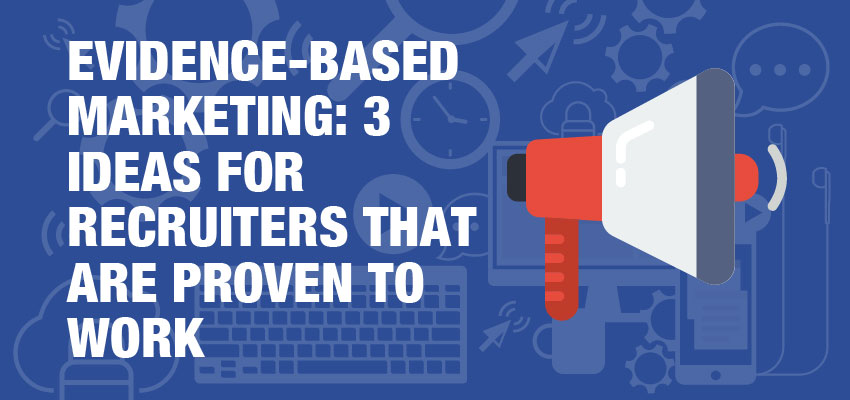 Evidence-based-marketing-3-marketing-ideas-for-recruiters-that-are-proven-to-work-banner