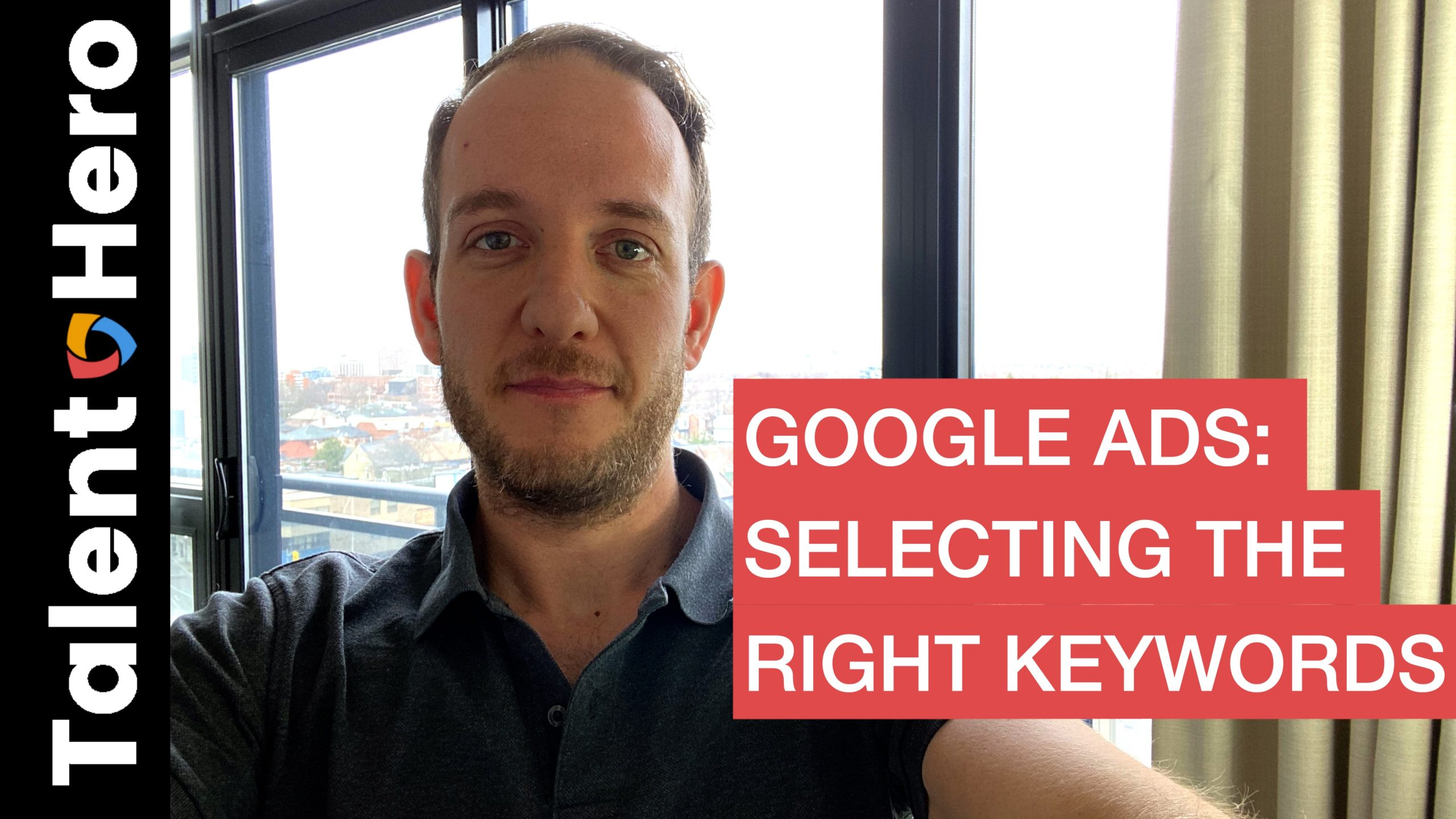 Google Ads - Selecting The Right Keywords Thumbnail